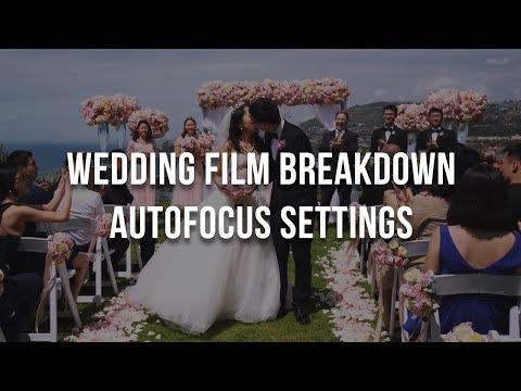 AutoFocus Settings Breakdown for Wedding Films & Events - Sony a7R II a7S II a6500 a6300