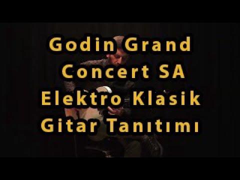 Godin Grand Concert SA Tanıtımı