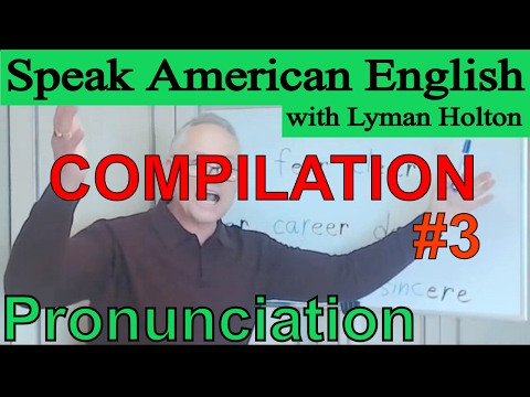 Speak English - Learn English Pronunciation! Compilation #3: Learn American English - Speak English