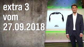 Extra 3 vom 27.09.2018 | extra 3 | NDR