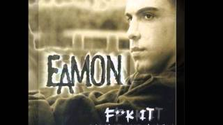 Eamon - F**K It! (I Don't Want You Back) [Guisseppe D's Explicit Club Mix] - 2004