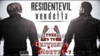 Critiques Mortes #7 Resident Evil Vendetta (sans spoil)