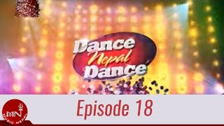 Dance Nepal Dance Episode 18