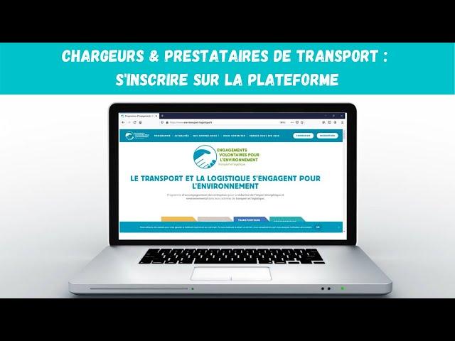 Chargeurs & prestataires de transport : s'inscrire sur la plateforme