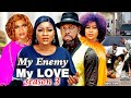 MY ENEMY MY LOVE SEASON 3(Trending New Movie)DestinyEtico 2021 Latest Nigerian Blockbuster Movie 720