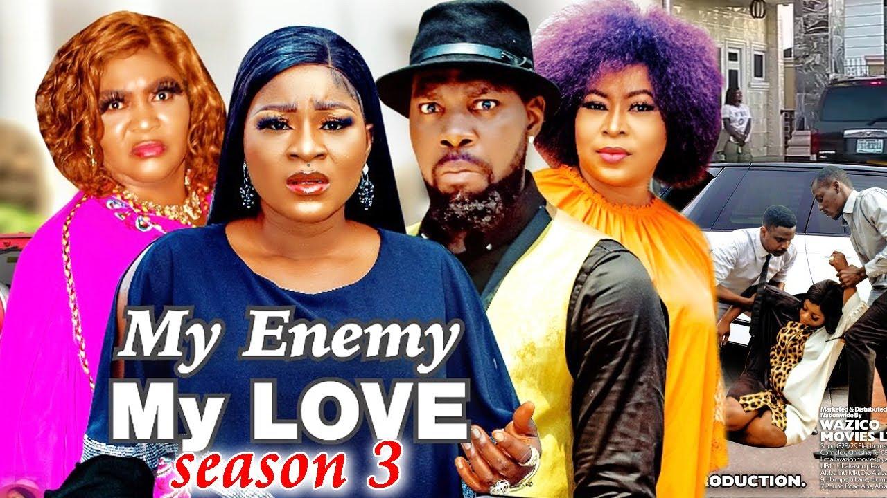 Download MY ENEMY MY LOVE SEASON 3(Trending New Movie)DestinyEtico 2021 Latest Nigerian Blockbuster Movie 720