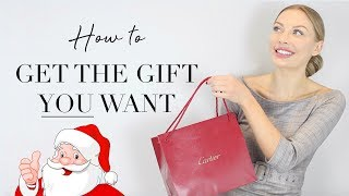 How To Get The Gift YOU Want For Christmas - School Of Affluence