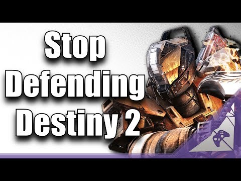 Stop Defending Destiny 2