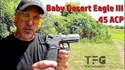 Magnum Research Baby Desert Eagle III .45 ACP Range Review - TheFireArmGuy