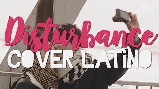 Disturbance (BoA) - Cover latino ☆