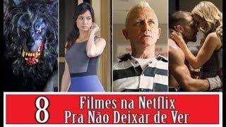 8 FILMES NA NETFLIX PRA NÃO DEIXAR DE VER