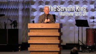 Matthew 12:15-21, The Servant King