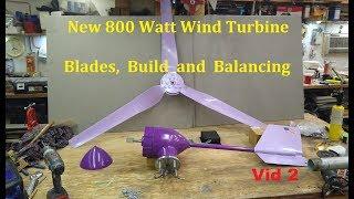 Micro Wind Turbine Assembly,  Blade Balancing & 800 watt Build Video