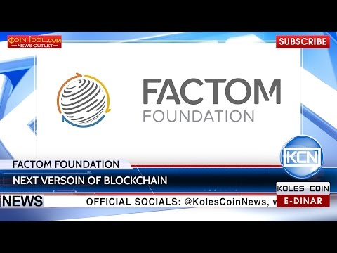 KCN: Factom to release next version of blockchain
