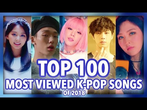 [TOP 100] MOST VIEWED K-POP SONGS OF 2018