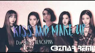 Dua Lipa &amp BLACKPINK - Kiss and Make Up (CBznar Remix)