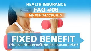 What is a Fixed Benefit Health Insurance Plan? | FAQ #06