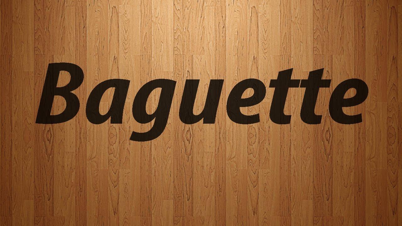 Baguette pronunciation