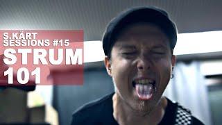 STRUM 101 || Live S.Kärt Sessions #15