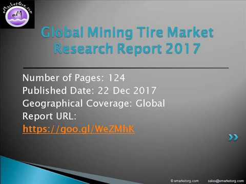 Global Mining Tire Market - Key Players Focus on Evolving market Trends