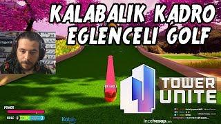 UNLOST KALABALIK KADRO İLE EĞLENCELİ GOLF TOWER UNİTE OYNUYOR (15.10.2018)