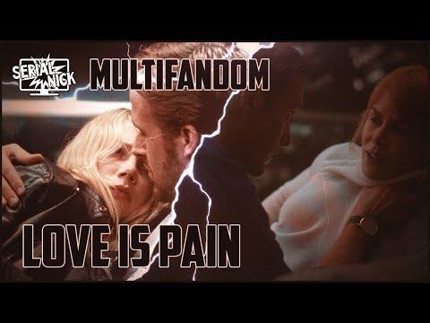 Multifandom | Love Is Pain - Ruslar.Biz