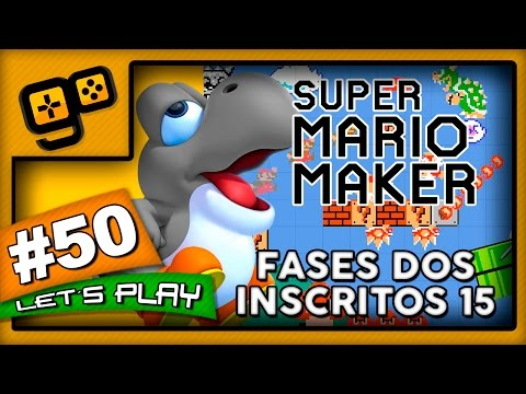Let's Play: Super Mario Maker - Parte 50 - Fases dos Inscritos 15