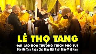 Lễ Thọ Tang Đại lão HT. THÍCH PHỔ TUỆ - Đức Đệ Tam Pháp Chủ GHPGVN (22.10.2021)