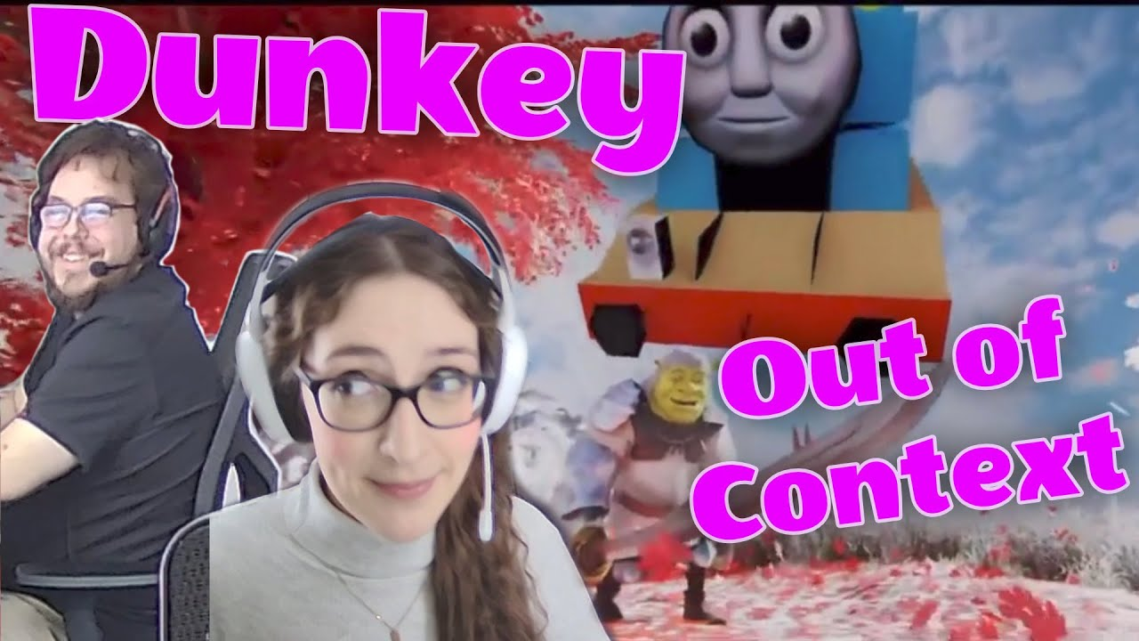 Dunkey Out of Context