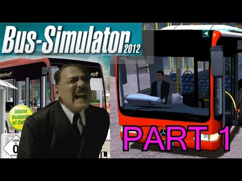 Hitler plays Bus Simulator 2012 Part 1 |