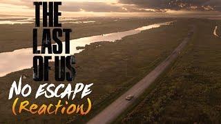 THE LAST OF US NO ESCAPE (REACTION)