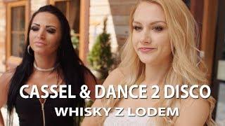 Cassel & Dance 2 Disco - Whisky z lodem (Oficjalny teledysk)