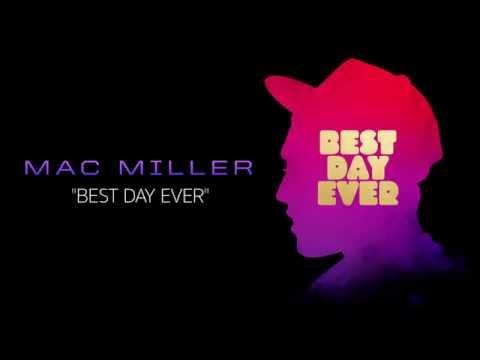 Mac Miller - Best Day Ever (Official Audio)