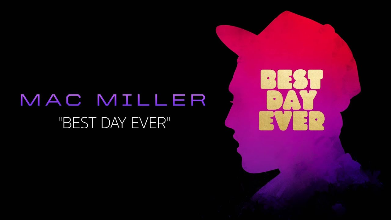 mac miller best day ever download