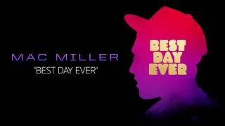 Mac Miller - Best Day Ever (Official Audio)