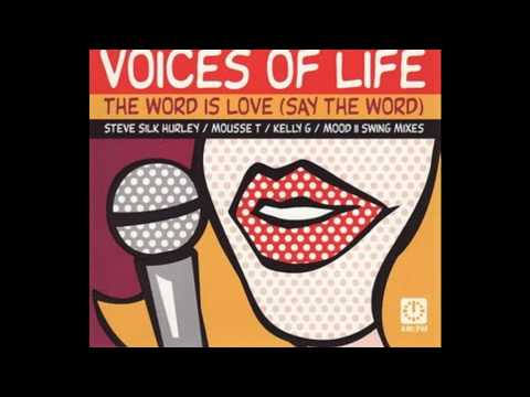 The Word Is Love (Say The Word) (Steve 'Silk' Hurley's Anthem of Life) - Voices of Life