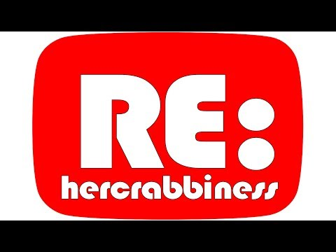 Video Response : Hercrabbiness Turns 2K