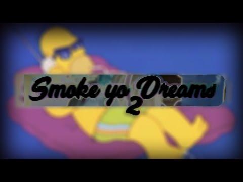 SMOKE YO DREAMS²