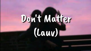 Lauv-Don't Matter(Lyric)