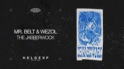 Mr. Belt & Wezol – The Jabberwock (Official Audio)