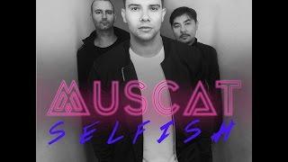 Selfish MUSCAT lyric video(, 2017-01-24T14:16:04.000Z)