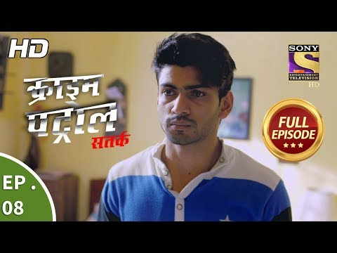 Crime Patrol Satark Season 2 – Ep 8 – Full Episode – 24th July, 2019