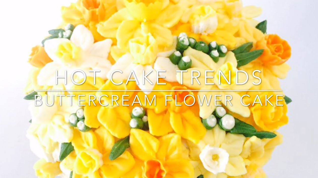 Hot Cake Trends 2016 How To Make Buttercream Daffodil Flower Bouquet
