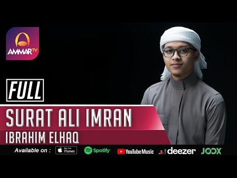 IBRAHIM ELHAQ || SURAT ALI IMRAN FULL