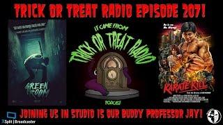 Trick or Treat Radio Episode 207 - Green Room & Karate Kill