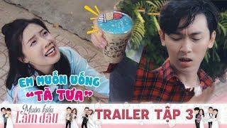 Muôn Kiểu Làm Dâu | Trailer Tập 3 : Fanny mè nheo đòi uống TÀ TƯA liệu Khánh Ngô có xiêu lòng?