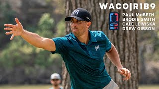 2020 WACO | R1B9 | Smith, McBeth, Gibson, Leiviska | Brodie Disc Golf