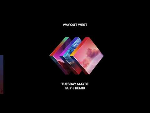 Way Out West - Tuesday Maybe (Guy J Remix)