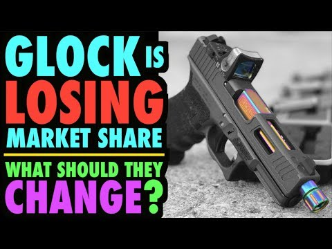 Glock Losing Market Share: What Should They Do?