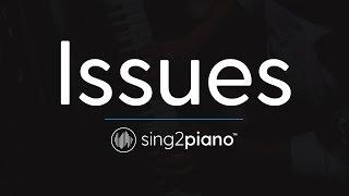 Issues (Piano Karaoke Instrumental) Julia Michaels